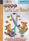 หนังสือสำหรับเด็ก Kumon 2 up - More Let's Cut Paper
