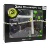 พาวเวอร์ซัพพลาย GviewTitanium 500W PowerSupply