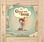 ฮัก...Give me a Hug
